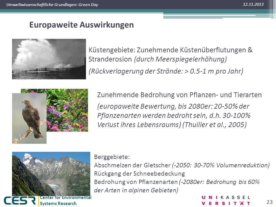 Center for Environmental Systems Research Umweltwissenschaftliche Grundlagen: Green Day Europaweite Auswirkungen 12.11.2013 23 Küstengebiete: Zunehmen