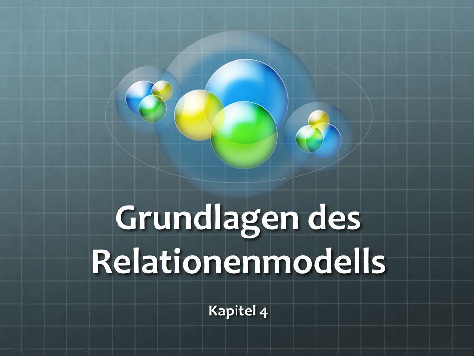 Grundlagen des Relationenmodells Kapitel 4