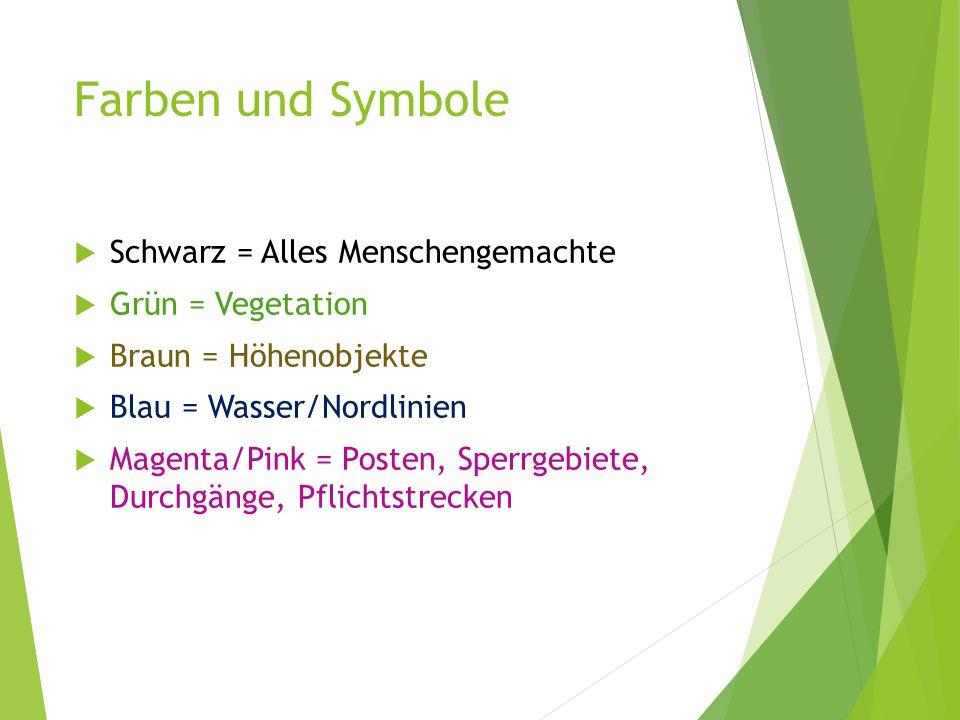 Farben und Symbole  Schwarz = Alles Menschengemachte  Grün = Vegetation  Braun = Höhenobjekte  Blau = Wasser/Nordlinien  Magenta/Pink = Posten, S