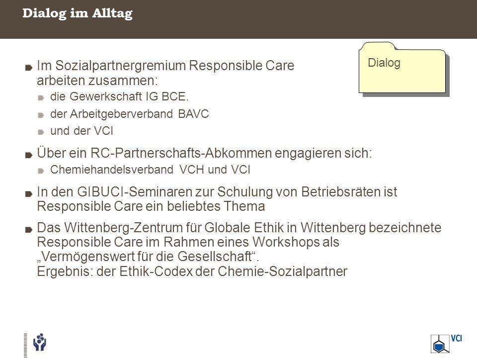 Dialog im Alltag Im Sozialpartnergremium Responsible Care arbeiten zusammen: die Gewerkschaft IG BCE.