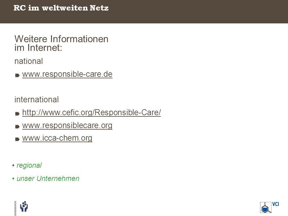 RC im weltweiten Netz Weitere Informationen im Internet: national www.responsible-care.de international http://www.cefic.org/Responsible-Care/ www.res