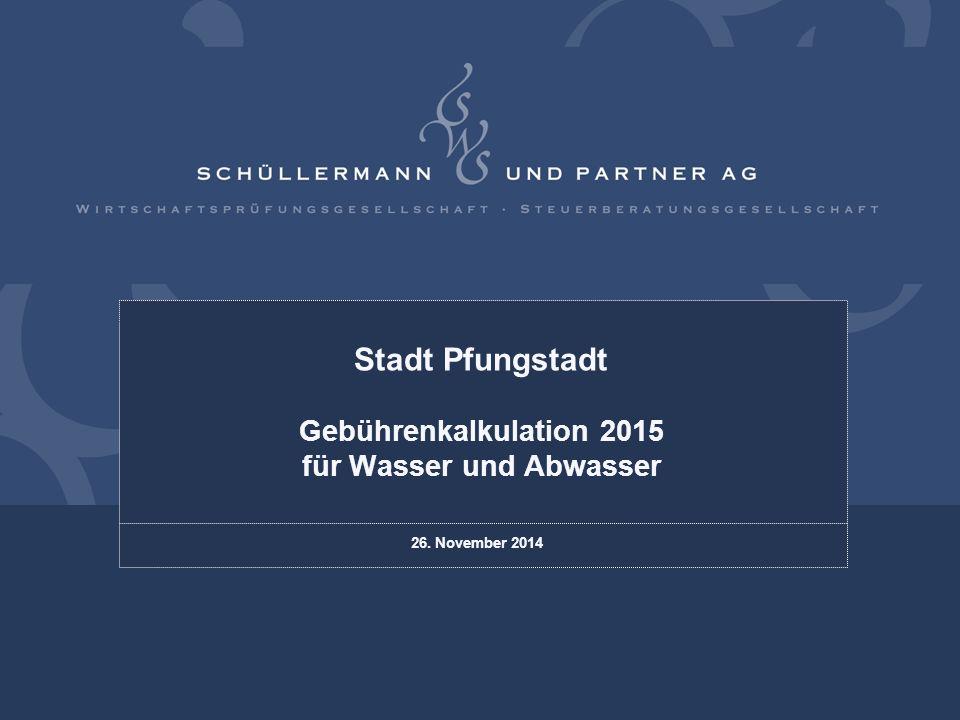 Stadt Pfungstadt Gebührenkalkulation 2015 für Wasser und Abwasser 26. November 2014
