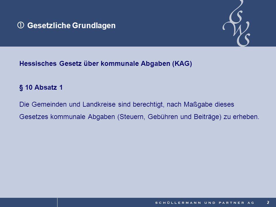 © 2 Hessisches Gesetz über kommunale Abgaben (KAG) § 10 Absatz 1 Die Gemeinden und Landkreise sind berechtigt, nach Maßgabe dieses Gesetzes kommunale