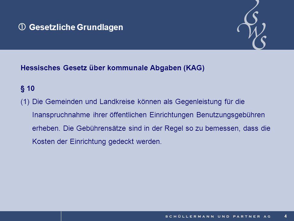 © 4 Hessisches Gesetz über kommunale Abgaben (KAG) § 10 (1)Die Gemeinden und Landkreise können als Gegenleistung für die Inanspruchnahme ihrer öffentl