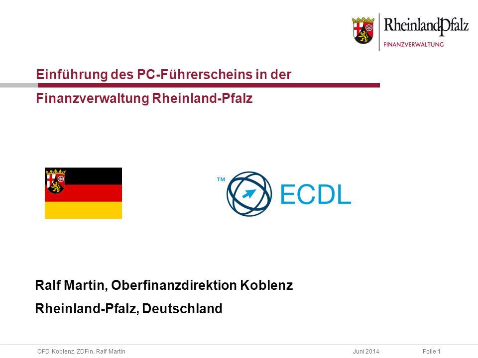 OFD Koblenz, ZDFin, Ralf MartinJuni 2014Folie 2 Oberfinanzdirektion Koblenz, Rheinland-Pfalz