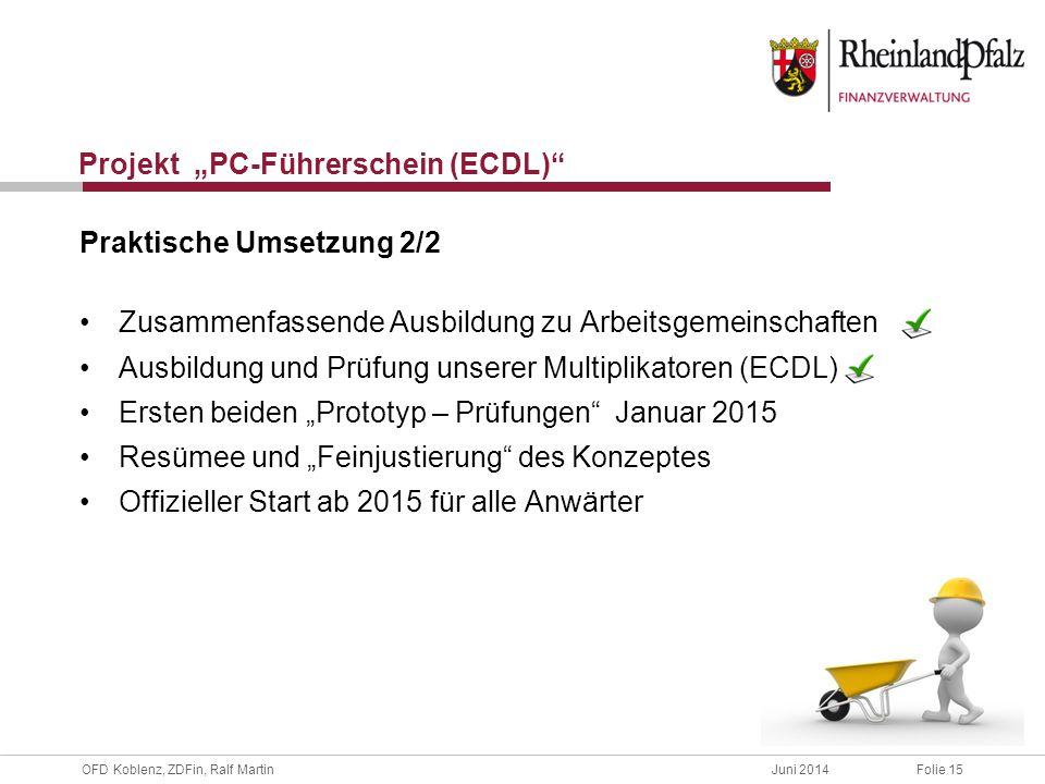 """OFD Koblenz, ZDFin, Ralf MartinJuni 2014Folie 16 Projekt """"PC-Führerschein (ECDL) Zukünftige Anwendung: Die Stellenbeschreibung Gilt für jede Stelle der Finanzverwaltung."""