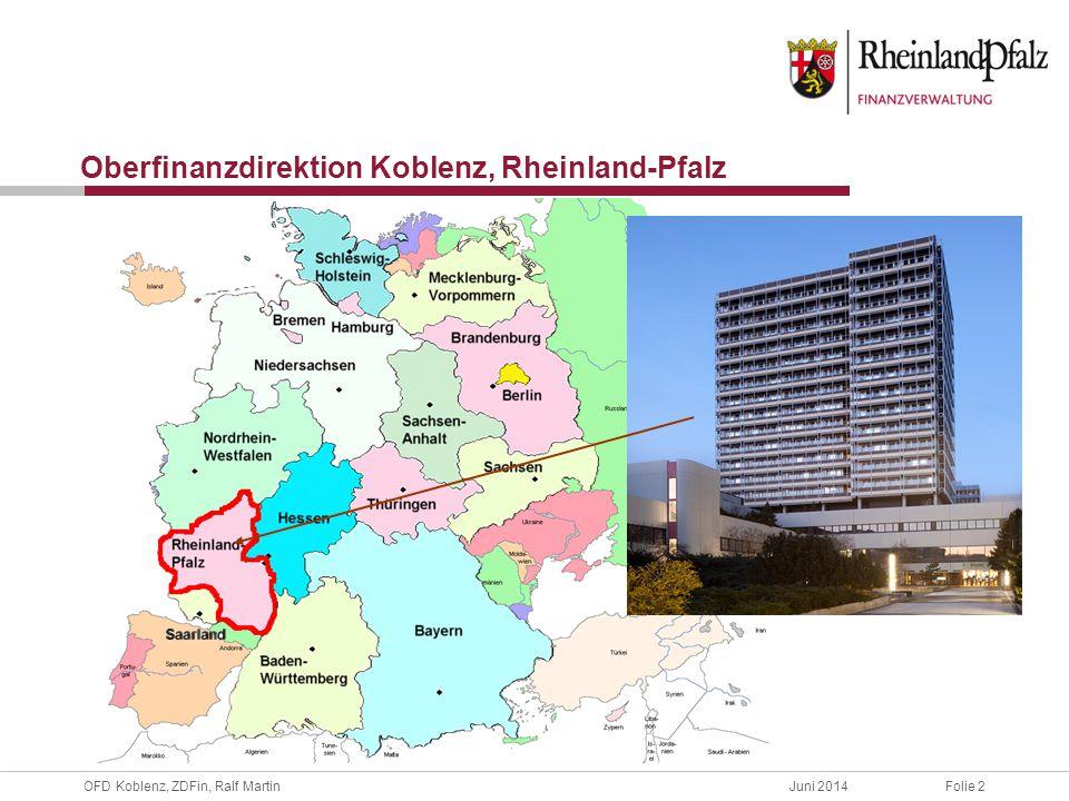 OFD Koblenz, ZDFin, Ralf MartinJuni 2014Folie 3 Hierachie der Finanzverwaltung RLP Finanzministerium RLP Oberfinanzdirektion Koblenz Finanzämter, Fachhochschule, Fachschule