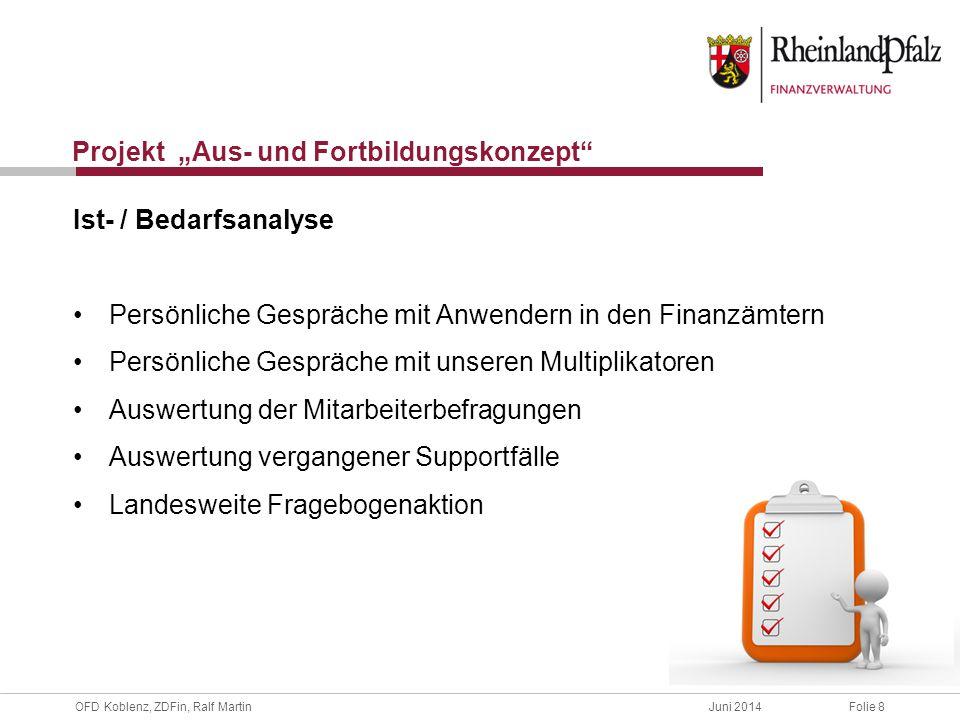 """OFD Koblenz, ZDFin, Ralf MartinJuni 2014Folie 9 Projekt """"Aus- und Fortbildungskonzept Ergebnisauszug der Fragebogen / Umfragen"""