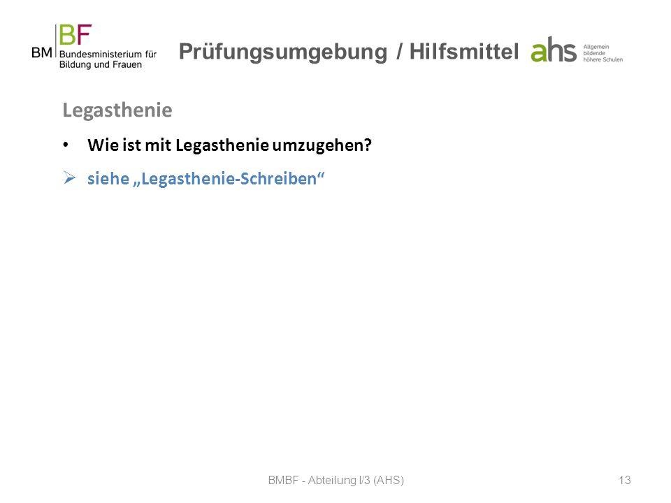 """Prüfungsumgebung / Hilfsmittel Legasthenie Wie ist mit Legasthenie umzugehen?  siehe """"Legasthenie-Schreiben"""" BMBF - Abteilung I/3 (AHS)13"""