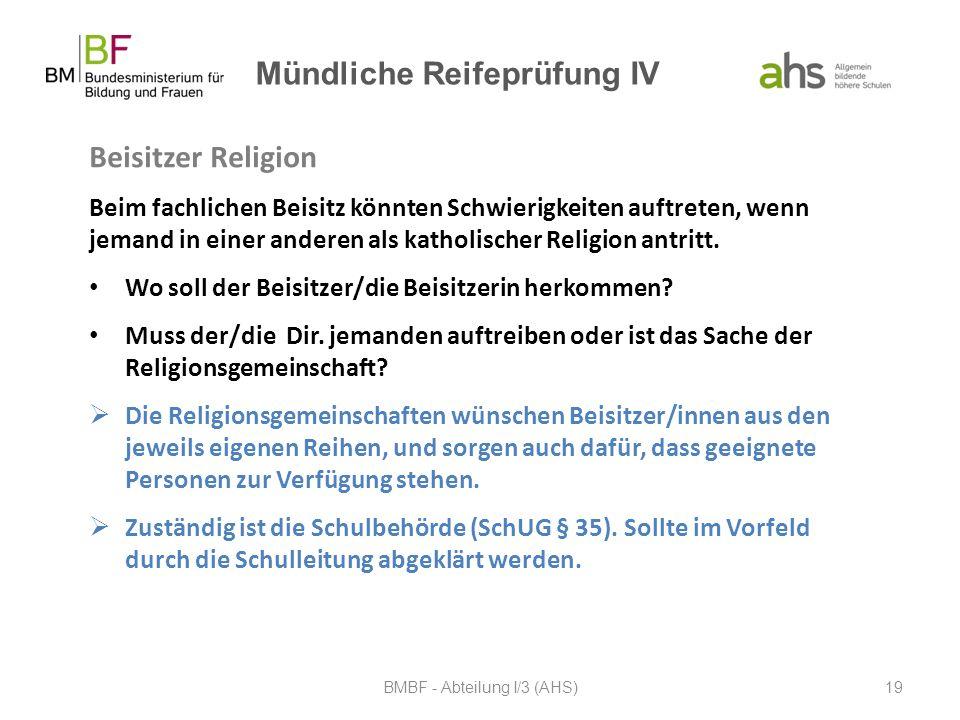 Mündliche Reifeprüfung IV Beisitzer Religion Beim fachlichen Beisitz könnten Schwierigkeiten auftreten, wenn jemand in einer anderen als katholischer
