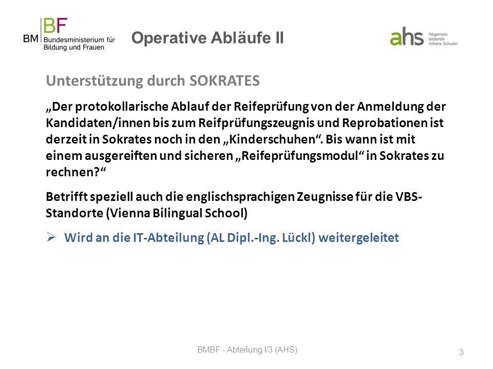 """Operative Abläufe II Unterstützung durch SOKRATES """"Der protokollarische Ablauf der Reifeprüfung von der Anmeldung der Kandidaten/innen bis zum Reifprü"""