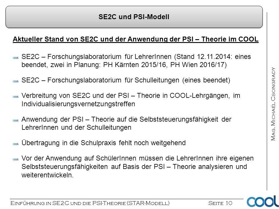 Einführung in SE2C und die PSI-Theorie (STAR-Modell) Seite 10 Mag. Michael Csongrady Aktueller Stand von SE2C und der Anwendung der PSI – Theorie im C