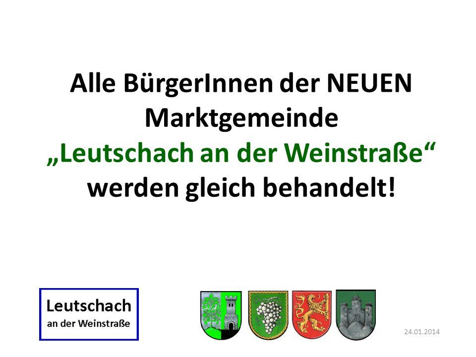 """Alle BürgerInnen der NEUEN Marktgemeinde """"Leutschach an der Weinstraße werden gleich behandelt!"""