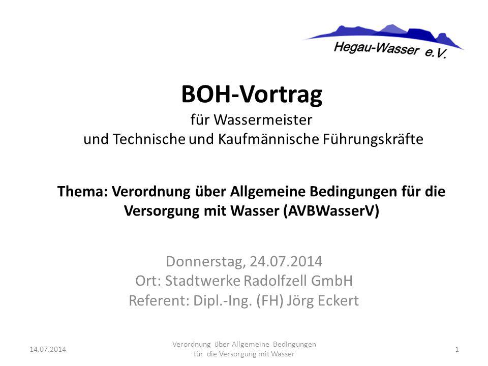 Donnerstag, 24.07.2014 Ort: Stadtwerke Radolfzell GmbH Referent: Dipl.-Ing. (FH) Jörg Eckert BOH-Vortrag für Wassermeister und Technische und Kaufmänn