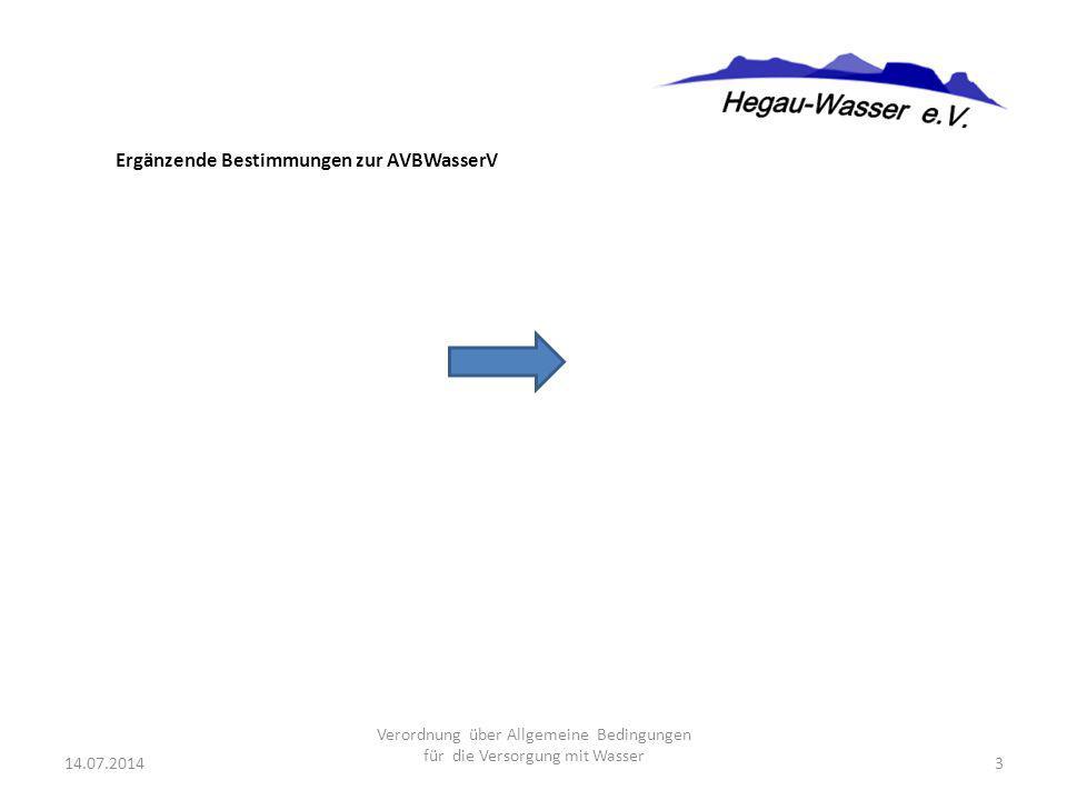 Ergänzende Bestimmungen zur AVBWasserV 14.07.20143 Verordnung über Allgemeine Bedingungen für die Versorgung mit Wasser
