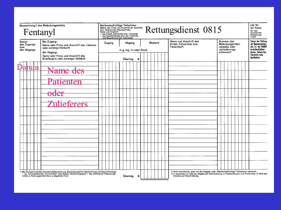 Datum Name des Patienten oder Zulieferers Fentanyl Rettungsdienst 0815