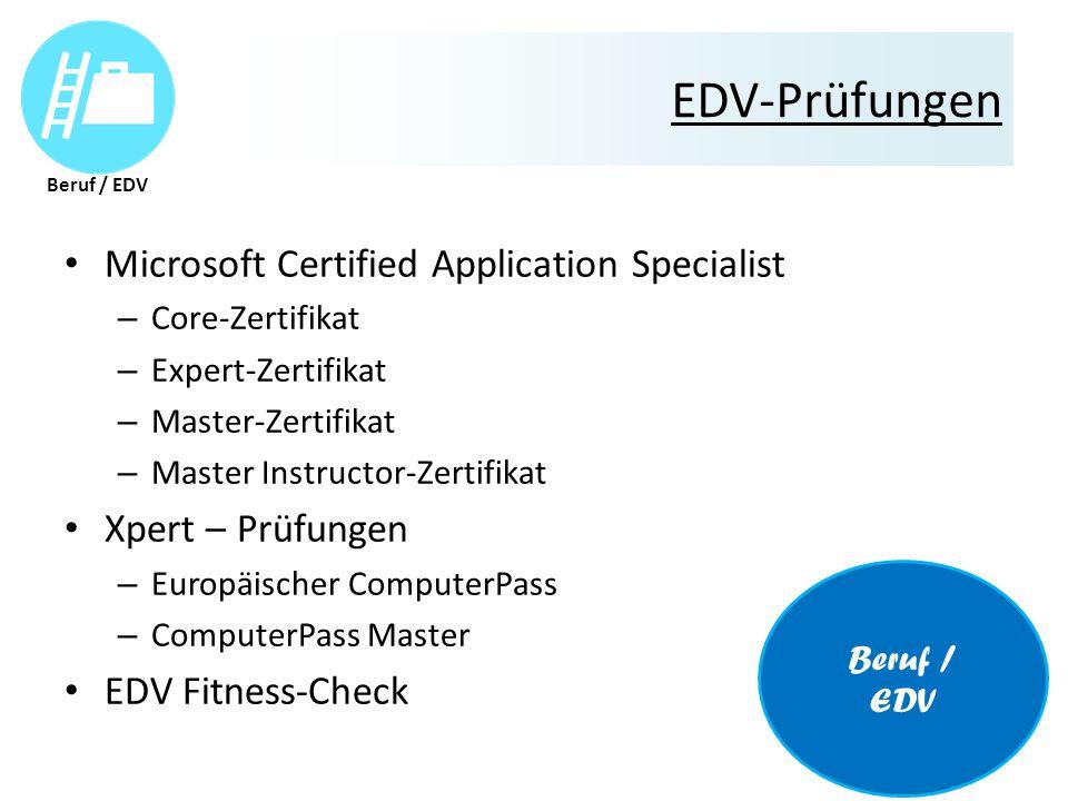 EDV-Prüfungen Microsoft Certified Application Specialist – Core-Zertifikat – Expert-Zertifikat – Master-Zertifikat – Master Instructor-Zertifikat Xpert – Prüfungen – Europäischer ComputerPass – ComputerPass Master EDV Fitness-Check Beruf / EDV