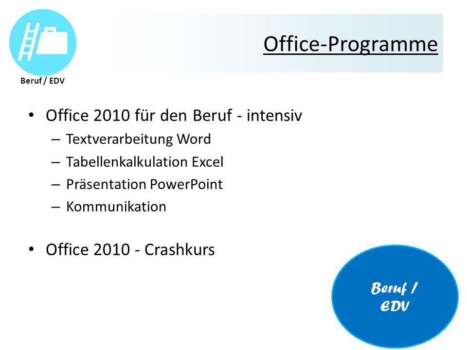 Office-Programme Office 2010 für den Beruf - intensiv – Textverarbeitung Word – Tabellenkalkulation Excel – Präsentation PowerPoint – Kommunikation Office 2010 - Crashkurs Beruf / EDV