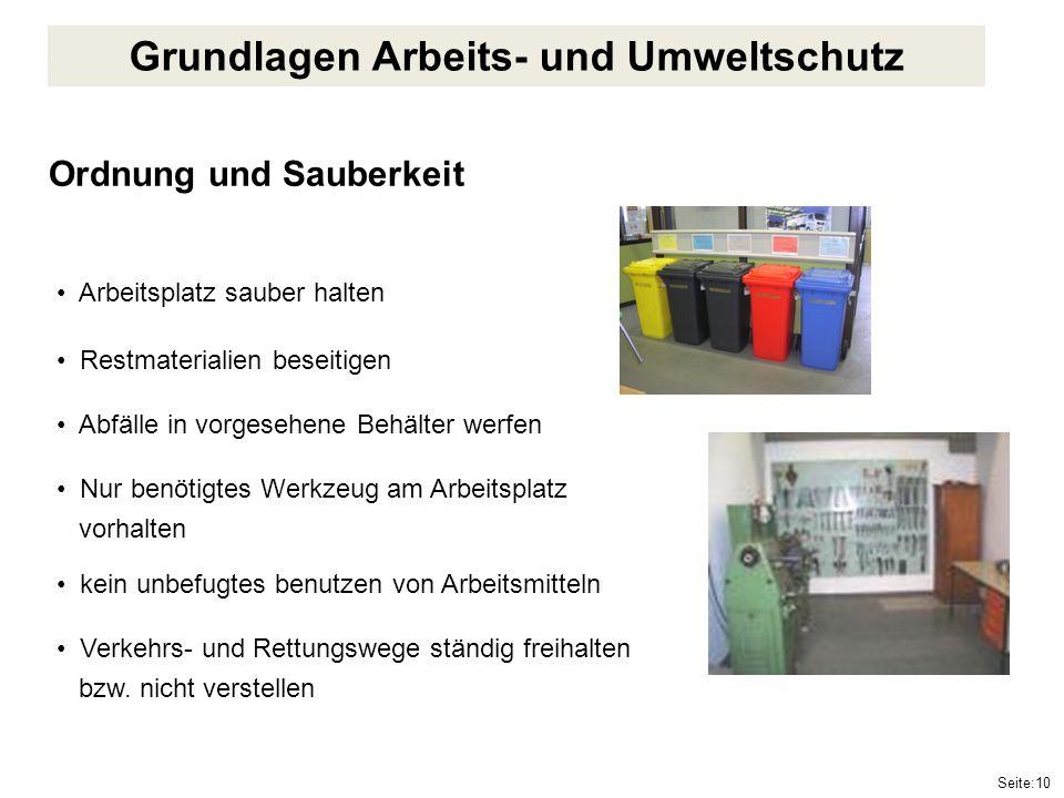 Seite:10 Ordnung und Sauberkeit Arbeitsplatz sauber halten Restmaterialien beseitigen Abfälle in vorgesehene Behälter werfen Nur benötigtes Werkzeug a