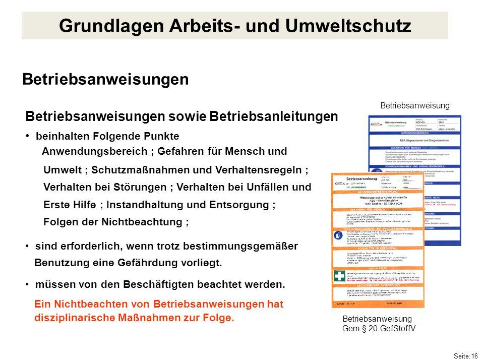 Seite:16 Betriebsanweisungen Betriebsanweisungen sowie Betriebsanleitungen beinhalten Folgende Punkte Anwendungsbereich ; Gefahren für Mensch und Umwe