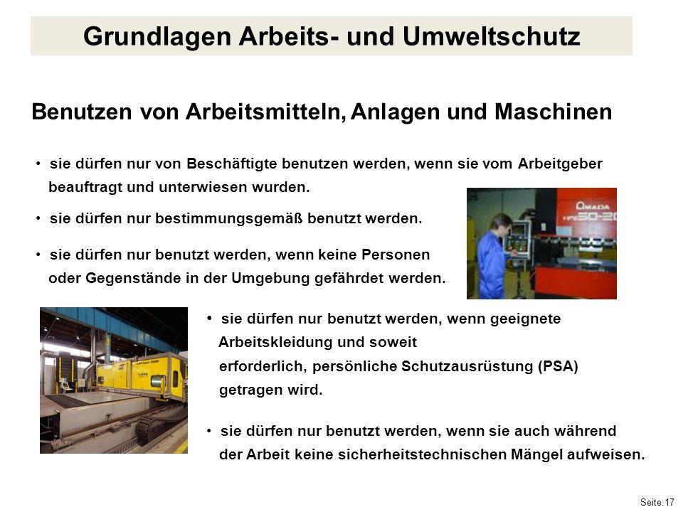Seite:17 Benutzen von Arbeitsmitteln, Anlagen und Maschinen sie dürfen nur von Beschäftigte benutzen werden, wenn sie vom Arbeitgeber beauftragt und u