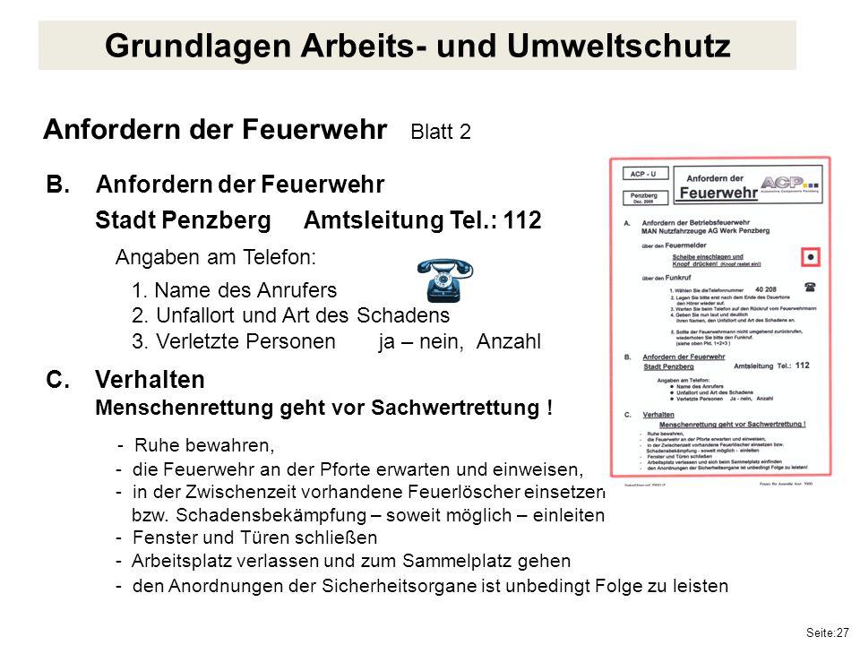 Seite:27 Anfordern der Feuerwehr Blatt 2 B. Anfordern der Feuerwehr Stadt PenzbergAmtsleitung Tel.: 112 Angaben am Telefon: 1. Name des Anrufers 2. Un