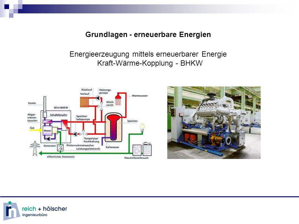 Grundlagen - erneuerbare Energien Energieerzeugung mittels erneuerbarer Energie Kraft-Wärme-Kopplung - BHKW