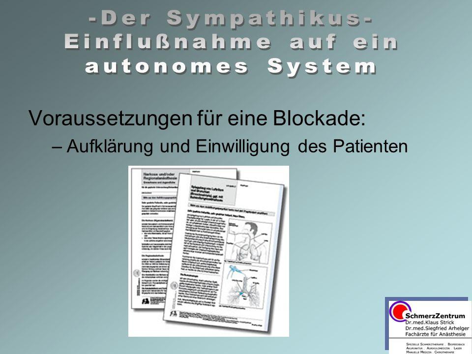Voraussetzungen für eine Blockade: –Aufklärung und Einwilligung des Patienten