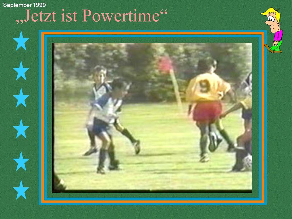 """Jetzt ist Powertime September 1999"