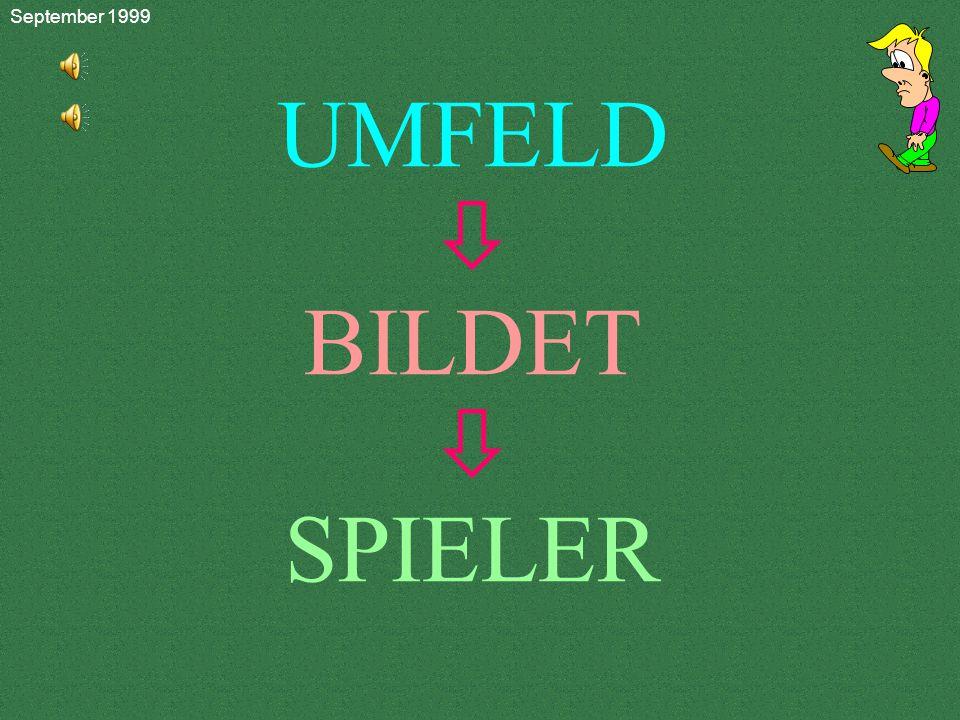 UMFELD  BILDET  SPIELER September 1999