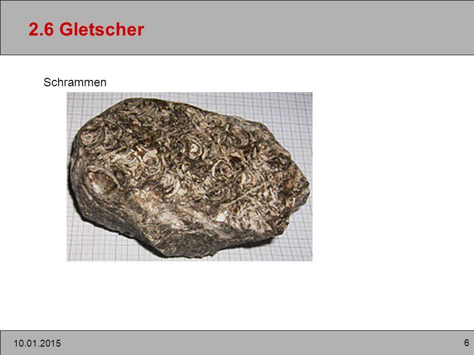 6 10.01.2015 2.6 Gletscher Schrammen