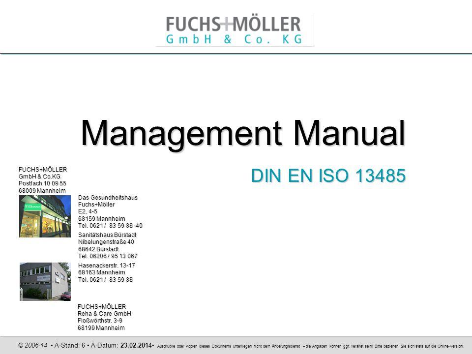 Management Manual DIN EN ISO 13485 FUCHS+MÖLLER GmbH & Co.KG Postfach 10 09 55 68009 Mannheim Das Gesundheitshaus Fuchs+Möller E2, 4-5 68159 Mannheim