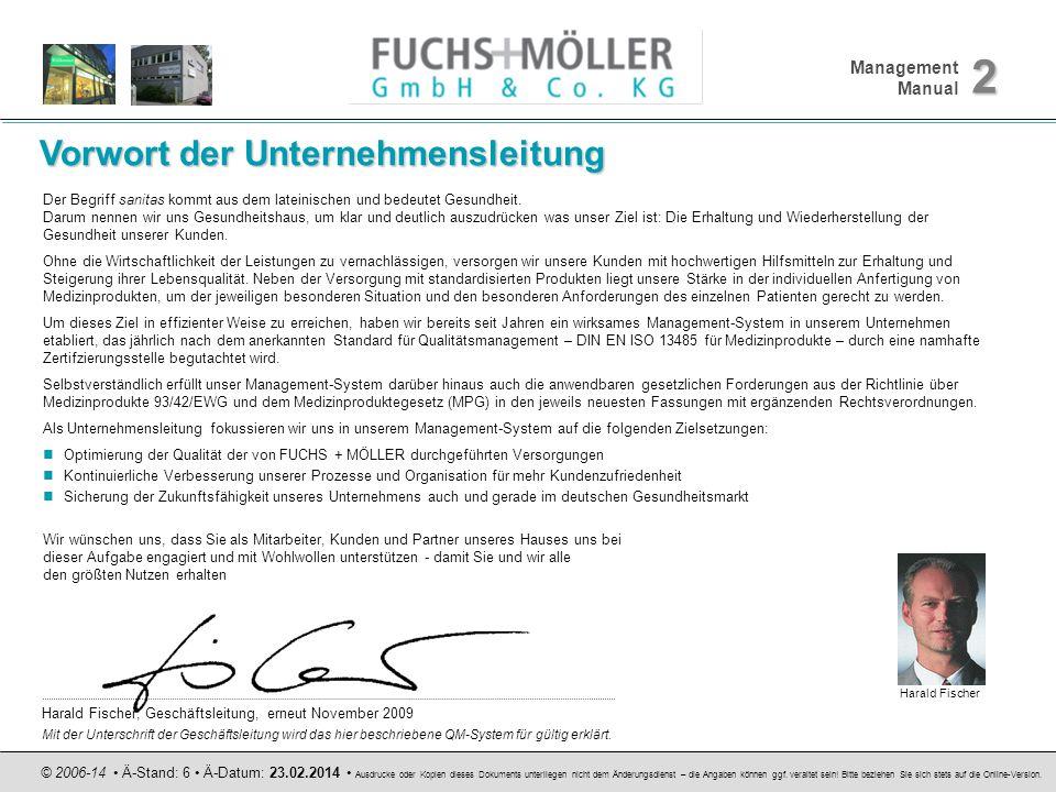 Management Manual 2 © 2006-14 Ä-Stand: 6 Ä-Datum: 23.02.2014 Ausdrucke oder Kopien dieses Dokuments unterliegen nicht dem Änderungsdienst – die Angabe