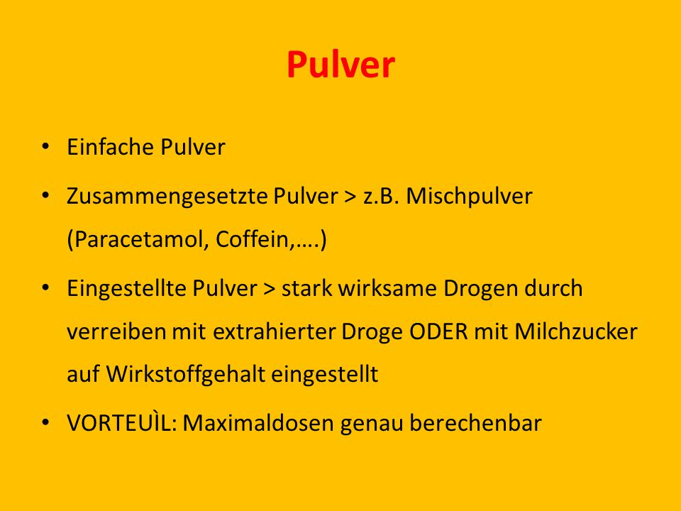 Pulver Einfache Pulver Zusammengesetzte Pulver > z.B.