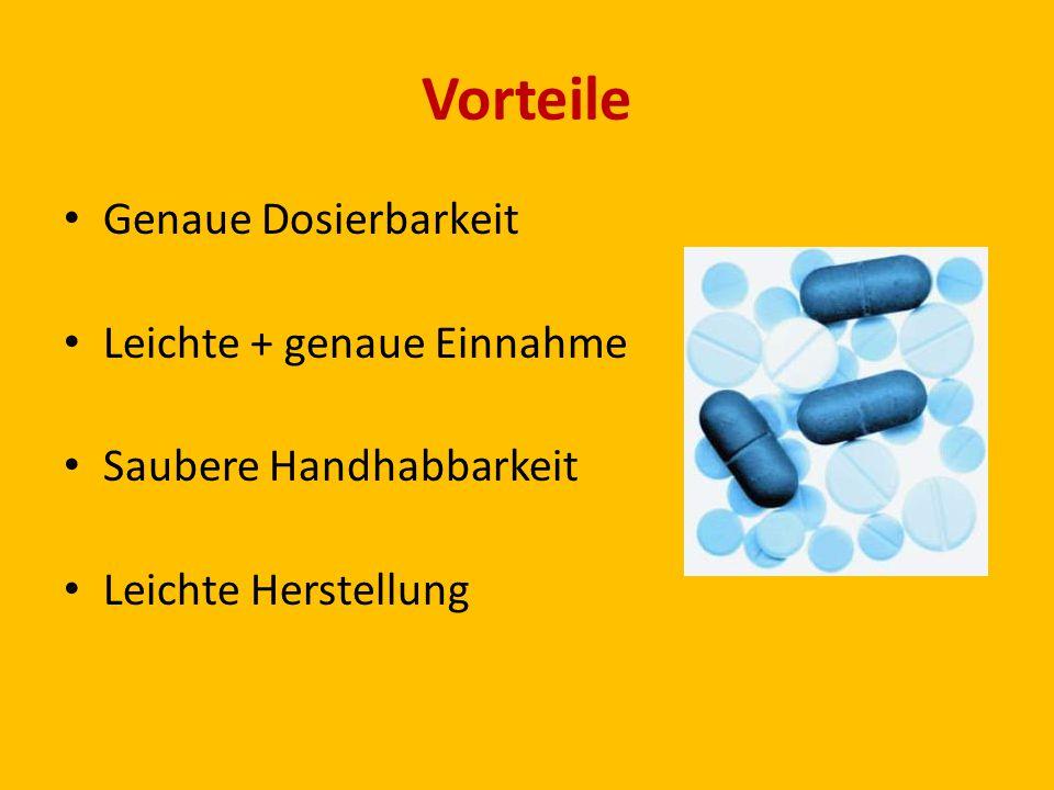 Vorteile Genaue Dosierbarkeit Leichte + genaue Einnahme Saubere Handhabbarkeit Leichte Herstellung