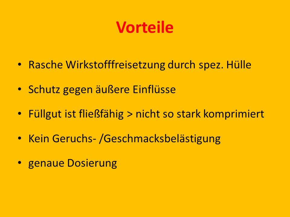 Vorteile Rasche Wirkstofffreisetzung durch spez.