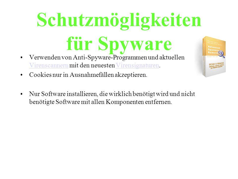 Schutzmögligkeiten für Spyware Verwenden von Anti-Spyware-Programmen und aktuellen Virenscannern mit den neuesten Virensignaturen. VirenscannernVirens