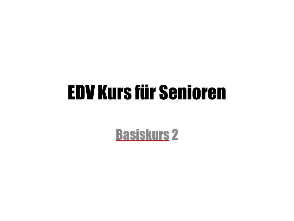 EDV Kurs für Senioren Basiskurs 2