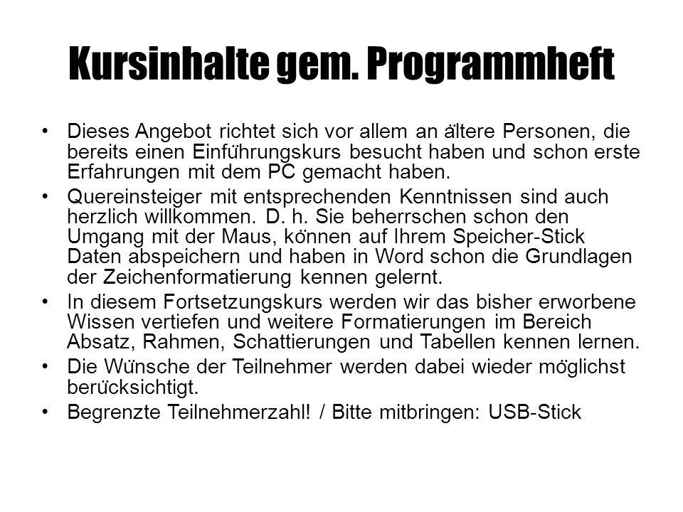 Kursinhalte Einfu ̈ hrung in Windows, Umgang mit der Maus, Fenster nutzen, mit Programmen arbeiten (starten und beenden).
