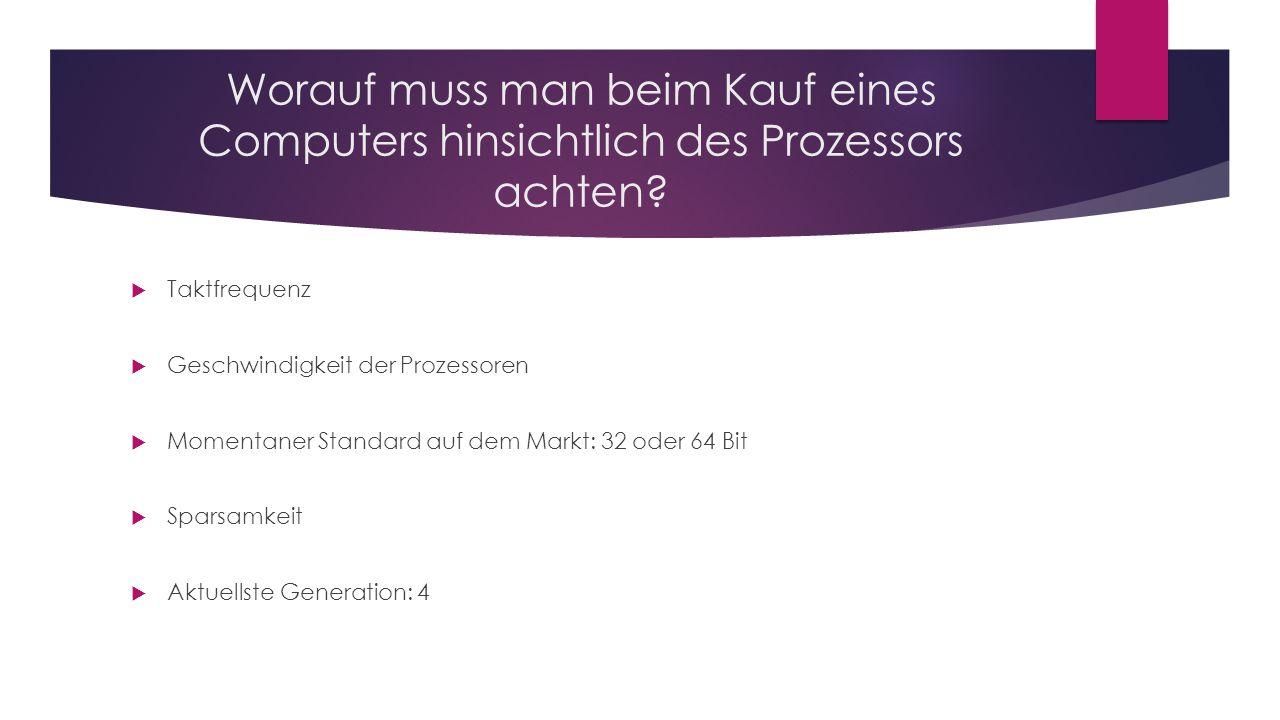 Worauf muss man beim Kauf eines Computers hinsichtlich des Prozessors achten.