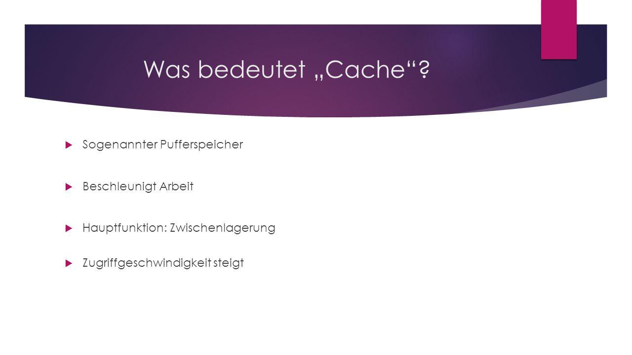 """Was bedeutet """"Cache ."""