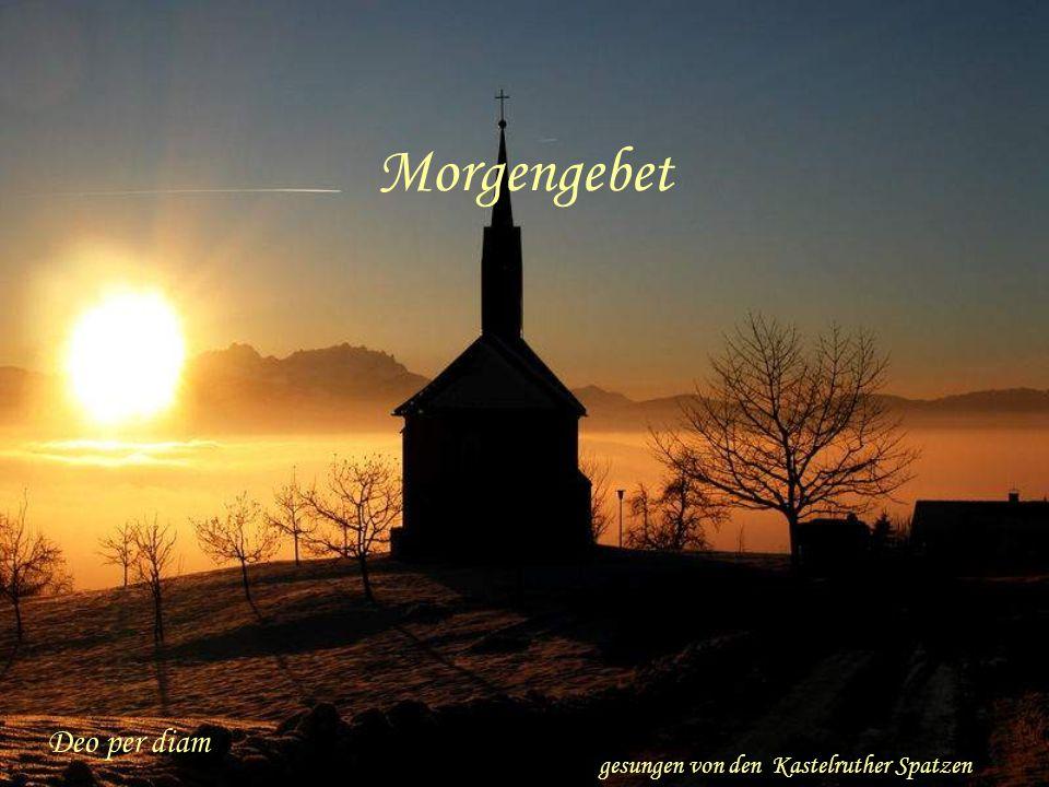 Deo per diam Morgengebet gesungen von den Kastelruther Spatzen