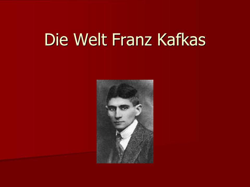 Die Welt Franz Kafkas