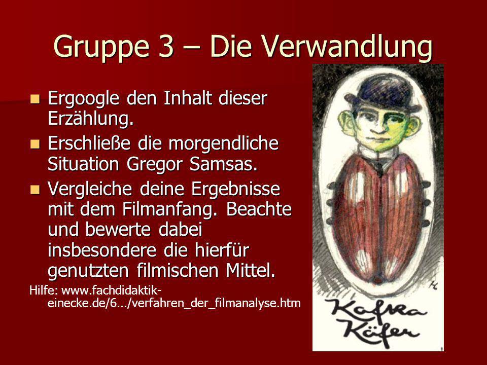 Gruppe 3 – Die Verwandlung Ergoogle den Inhalt dieser Erzählung.