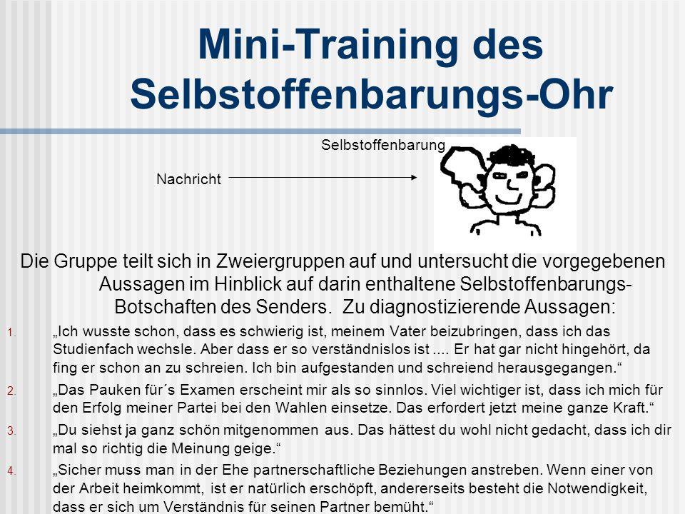 Mini-Training des Selbstoffenbarungs-Ohr Die Gruppe teilt sich in Zweiergruppen auf und untersucht die vorgegebenen Aussagen im Hinblick auf darin ent
