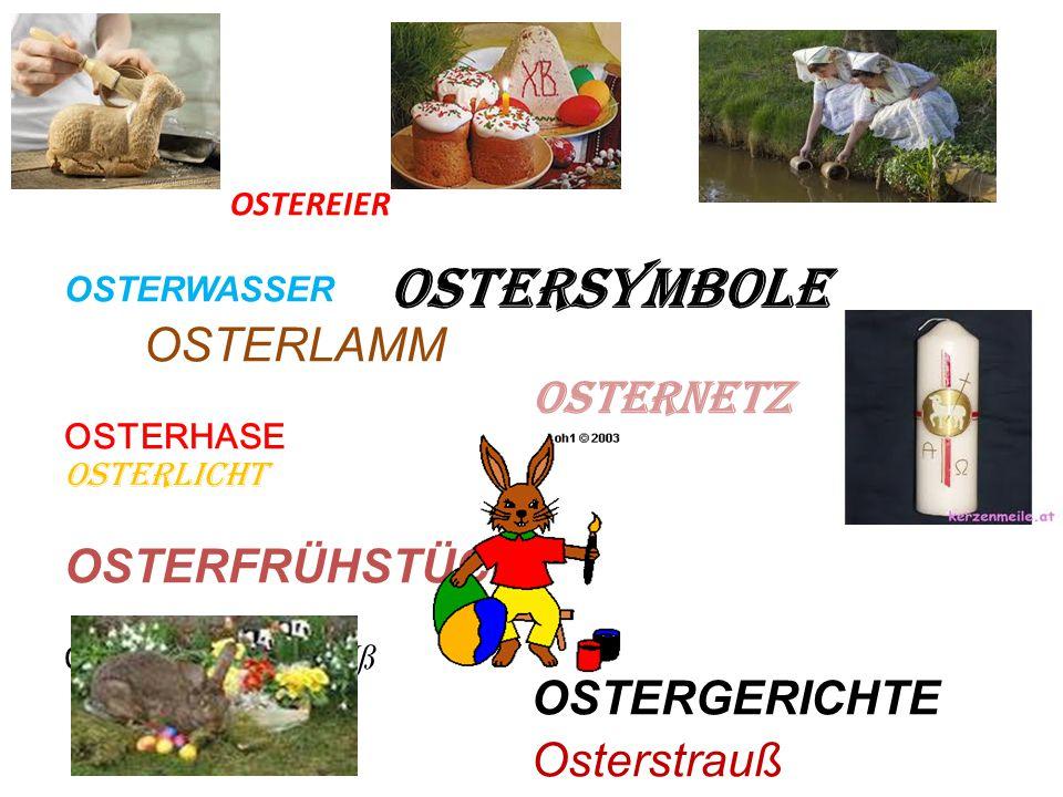 OSTERSYMBOLE OSTEREIER OSTERWASSER OSTERLAMM OSTERHASE OSTERLICHT OSTERFRÜHSTÜCK Oster OSTERSTRAUß OSTERNETZ OSTERGERICHTE Osterstrauß