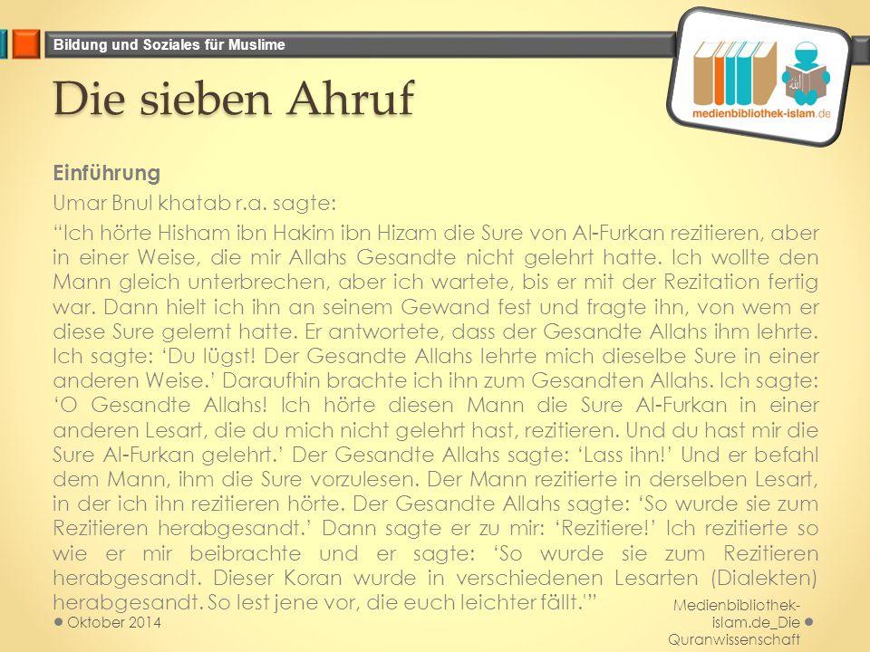 """Bildung und Soziales für Muslime Die sieben Ahruf Einführung Umar Bnul khatab r.a. sagte: """"Ich hörte Hisham ibn Hakim ibn Hizam die Sure von Al-Furkan"""