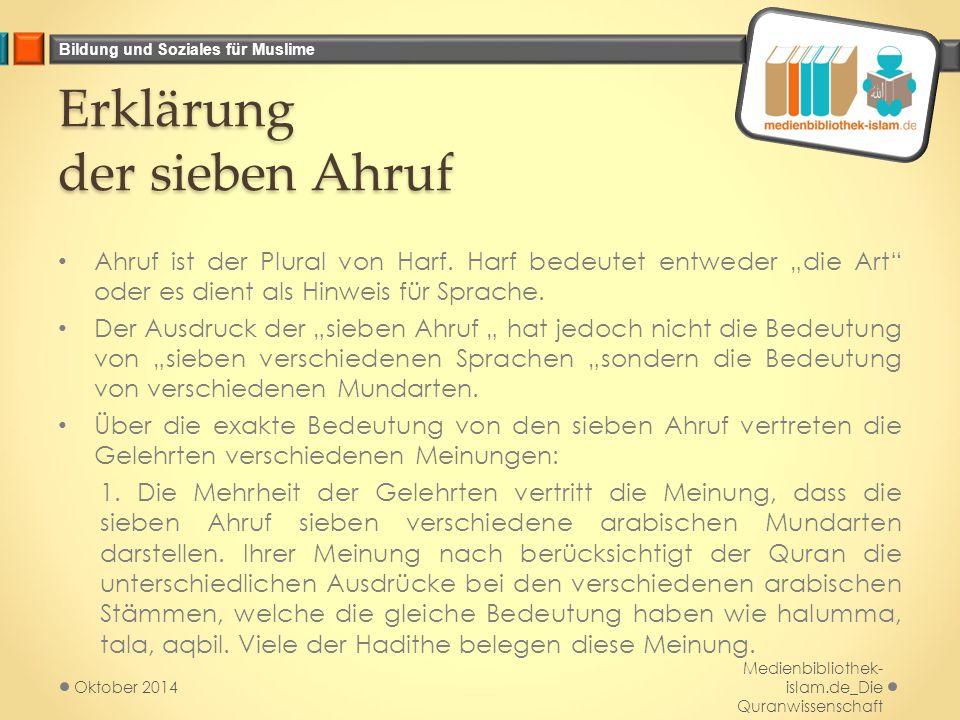 """Bildung und Soziales für Muslime Erklärung der sieben Ahruf Ahruf ist der Plural von Harf. Harf bedeutet entweder """"die Art"""" oder es dient als Hinweis"""