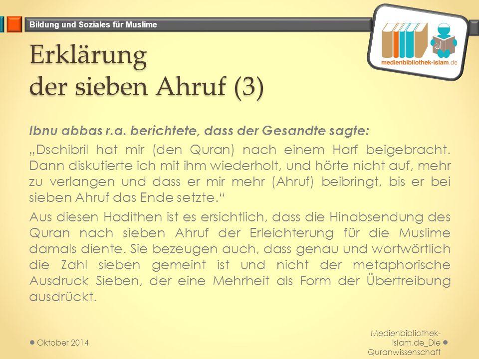 """Bildung und Soziales für Muslime Erklärung der sieben Ahruf (3) Ibnu abbas r.a. berichtete, dass der Gesandte sagte: """"Dschibril hat mir (den Quran) na"""