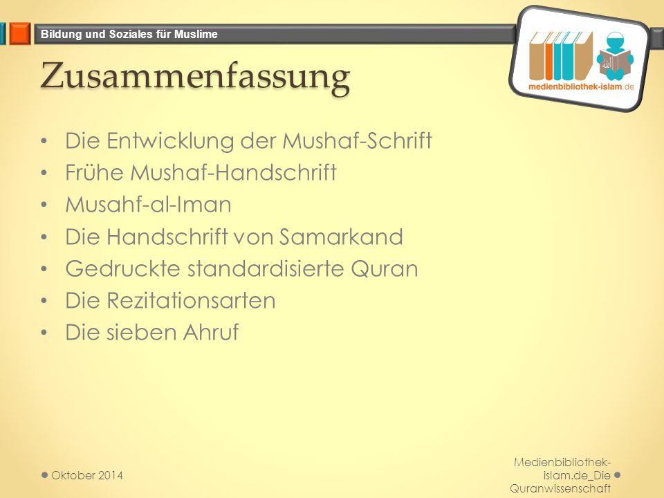 Bildung und Soziales für Muslime Zusammenfassung Die Entwicklung der Mushaf-Schrift Frühe Mushaf-Handschrift Musahf-al-Iman Die Handschrift von Samark